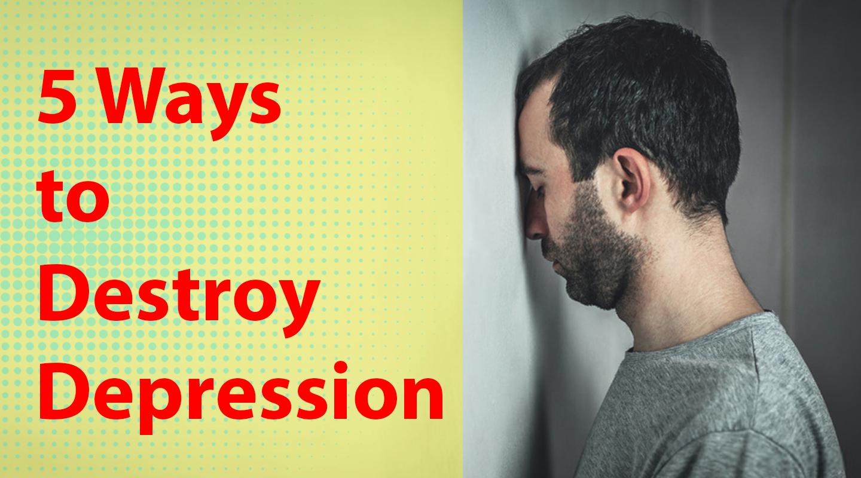 How destroy depression